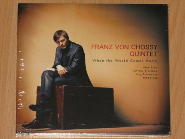 FRANZ VON CHOSSY QUINTET - WHEN THE WORLD COMES HOME - NEU + OVP