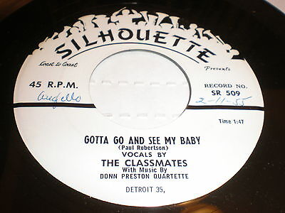 Classmates 45 Gotta Go And See My Baby Silhouette Detroit Label