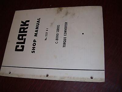 Clark Michigan C-8000 Series Torque Converter Transmissions Shop Service Manual