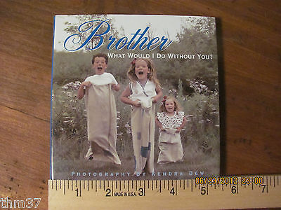 Brother: What Would I Do Without You? (2010, Hardcover)