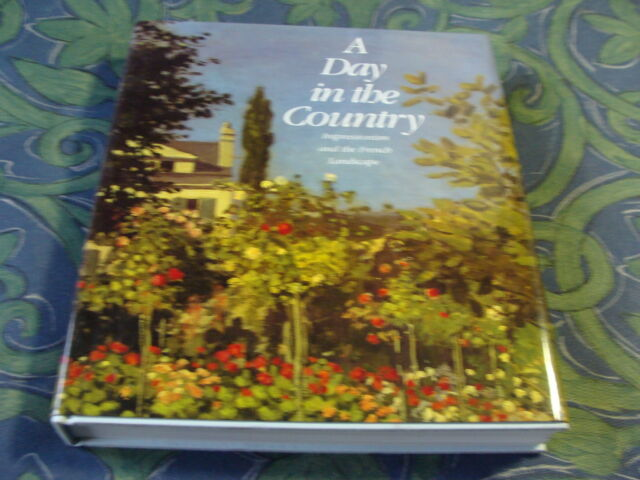 A Day in the Country : Impressionism and the French Landscape 375 pgs