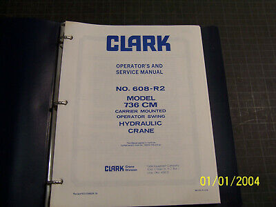 Clark Model 736 Cm Operators And Service Manual Hydraulic Crane N.o.s.