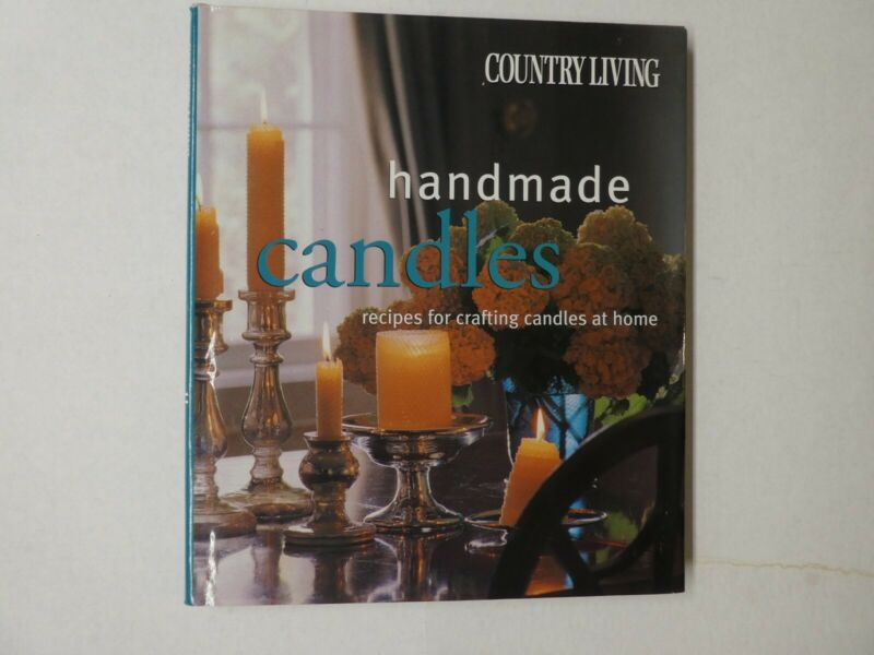 Country Living: Handmade Candles - Recipes for Crafting Candles At Home EUC