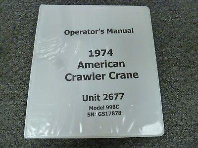 1974 American 998c Hydraulic Crawler Crane Owner Operator Maintenance Manual