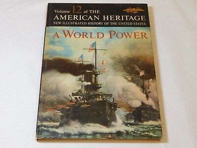 Volume 12 American Heritage History of the United States A World Power Book (American Heritage History Of The United States 1963)