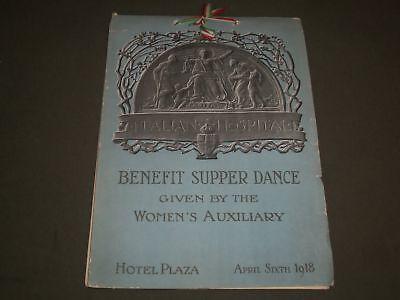 1918 APRIL 6 ITALIAN HOSPITAL BENEFIT SUPPER DANCE PROGRAM - HOTEL PLAZA- J 2678