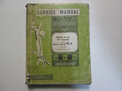 International Model H-400 Pay Loader Service Manual July 1968 Used Oem