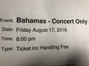 Two Bahamas tickets Friday Aug 17th, at Jackson Triggs