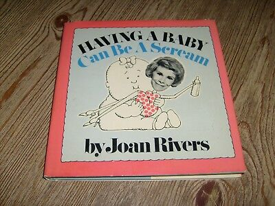 Having A Baby Can Be A Scream By Joan Rivers Signed  1974  Humor Parenting
