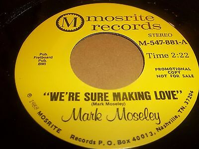 "MARK MOSELEY "" WE'RE SURE MAKING LOVE "" RARE 7"" PROMO inc PRESS INFO NR MINT"