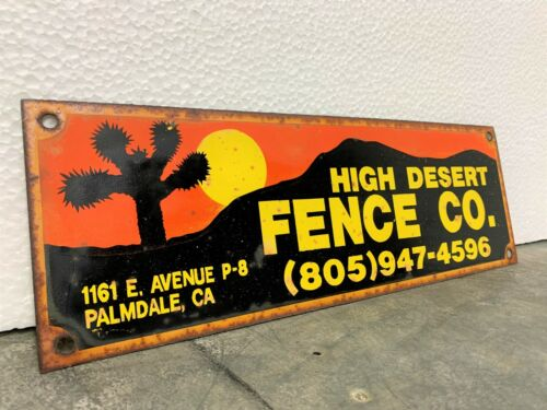 Old Metal Sign - High Desert Fence Co. Palmdale, CA