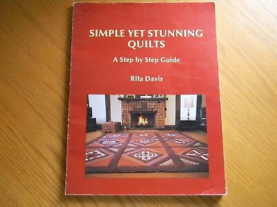"""SIMPLE YET STUNNING QUILTS"" by Rita Davis,  QUILTING PROJECTS w/ instructions"