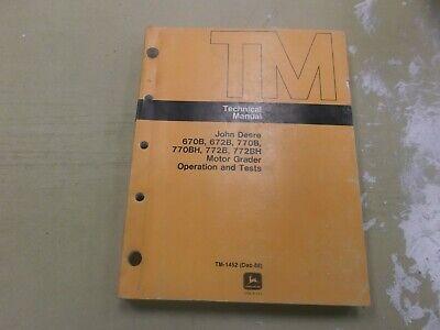 John Deere 670b 672b 770b Motor Grader Operation Test Shop Repair Manual Tm1452