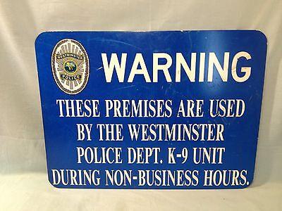Metal Westminster Police Warning Sign K-9 Unit Vintage