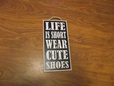 "10""x5"" wooden sign LIFE IS SHORT WEAR CUTE SHOES"