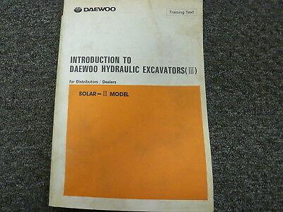 Daewoo Solar Iii Model Hydraulic Excavator Dealer Distributor Training Manual