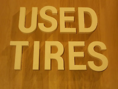 Used Tires Sign Letters For Indoor Outdoor Wall Signs. 3 D Foam Lettering
