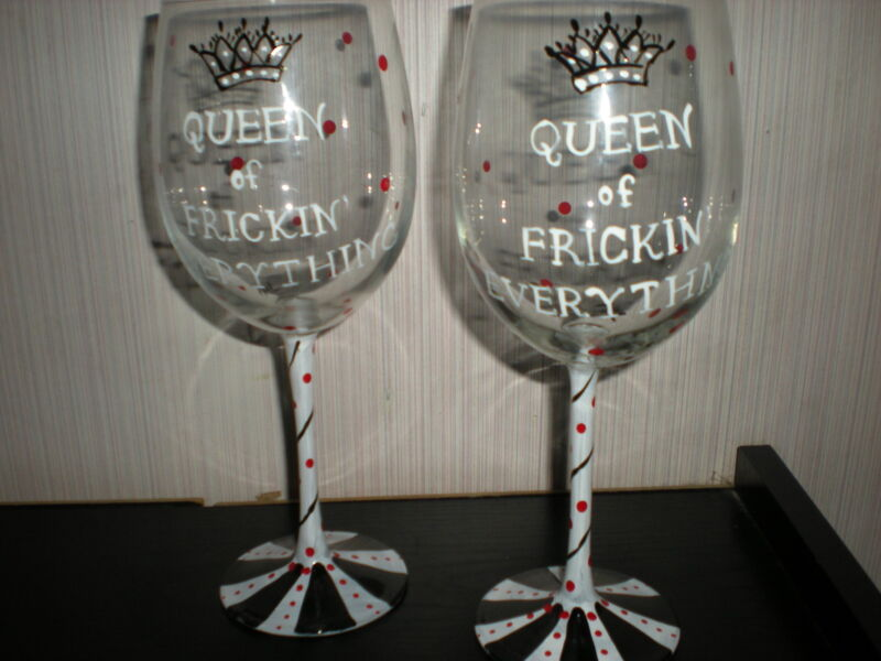 HAND PAINTED QUEEN OF FRICKIN EVERYTHING . . SET OF 2  WHITE WINE