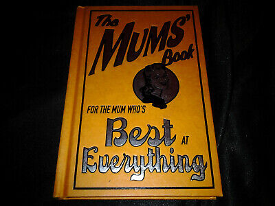 The Mums' Book: For the Mum Who's Best at Everything... Mothers Day