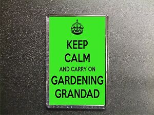 KEEP-CALM-AND-CARRY-ON-GARDENING-GRANDAD-FRIDGE-MAGNET-BIRTHDAY-GIFT