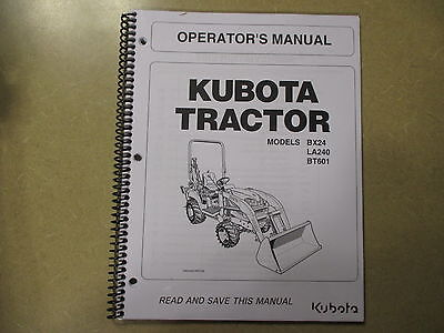 Kubota Bx24 Bx 24 Tractor Bt601 Backhoe La240 Loader Owners Manitenance Manual