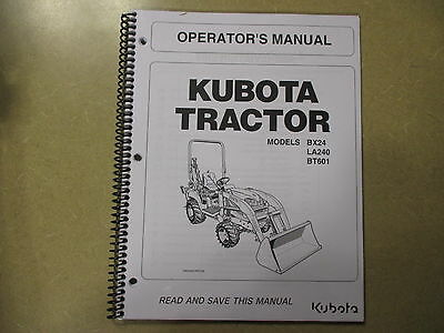 Kubota Bx24 Bx 24 Tractor Bt601 Backhoe La240 Loader Owners Manitenance Manual