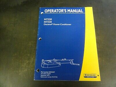 New Holland H7220 H7320 Discbine Mower Conditioner Operators Manual  84323437