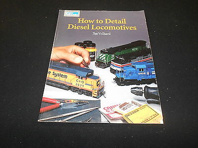 Kalmbach How To - HOW TO DETAIL DIESEL LOCOMOTIVES by JIM VOLHARD, KALMBACH PUBLISHING, 1997