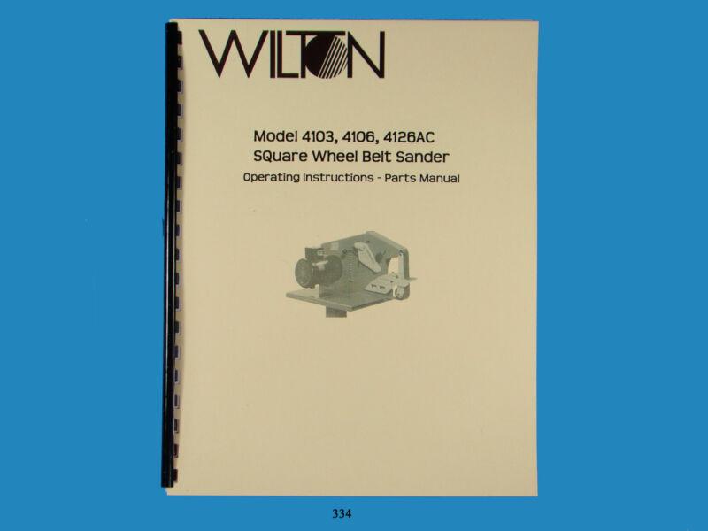 Wilton Models 4103, 4106, 4126AC Belt Sander Operator & Parts List  Manual  *334