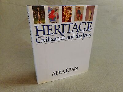 Heritage Civilization and the Jews by Abba Eban 1984 First Edition