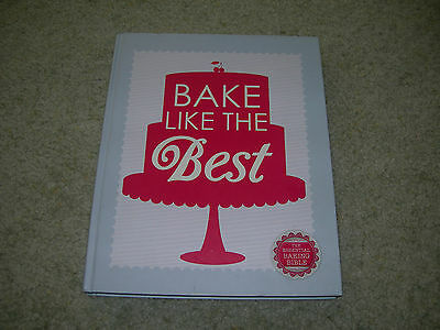 A LOVE FOOD BOOK ~ BAKE LIKE THE BEST ~ Essential Baking Bible ~ Cakes Cookies