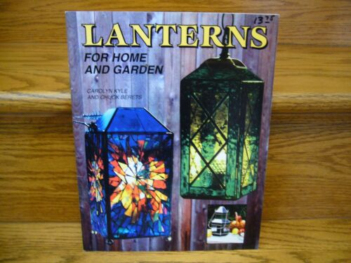 Lanterns For Home & Garden Stained Glass/Pattern Book  Carolyn Kyle Chuck Berets