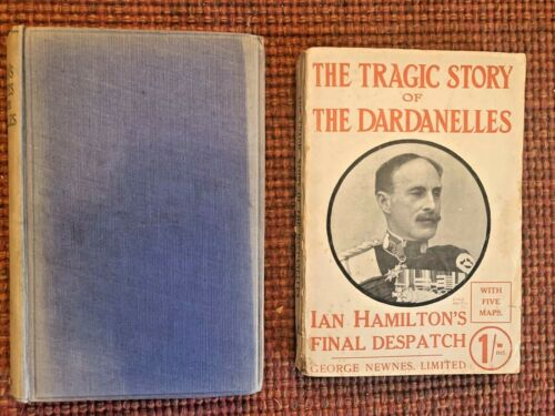 WW I Ian Hamilton the tragic Story of he Dardanelles 2 books Final Dispatch 1916
