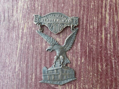 1921 Antique State Aerie Fraternal Order Of Eagles Pin ~ Aberdeen, Washington