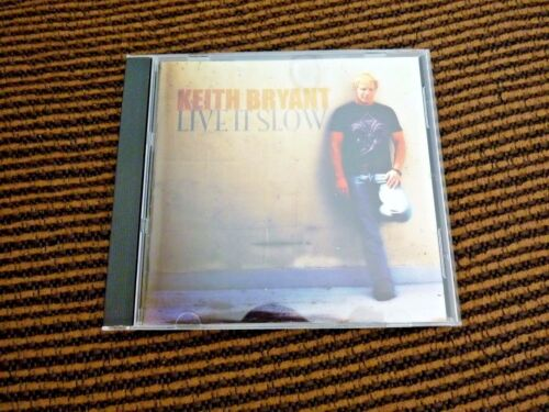 Live It Slow * by Keith Bryant (CD, Jan-2008, S & S Mack)