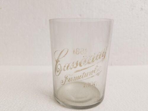 1906 CASSADAY FURNITURE COMPANY SOUVENIR GLASS