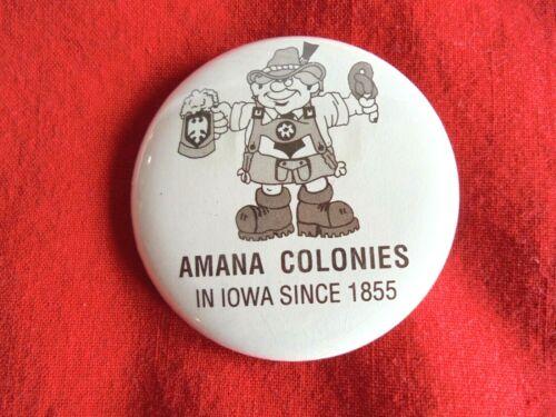 Cool Vintage Amana Colonies in Iowa Since 1855 Promo Souvenir Pinback