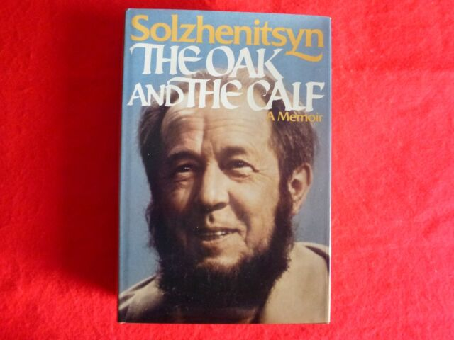 The Oak And The Calf: A memoir By Solzhenitsyn (Large Hardcover, 1980)