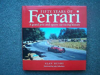 FIFTY YEARS OF FERRARI.A GRAND PRIX AND SPORTS CAR RACING HISTORY BY ALAN HENRY