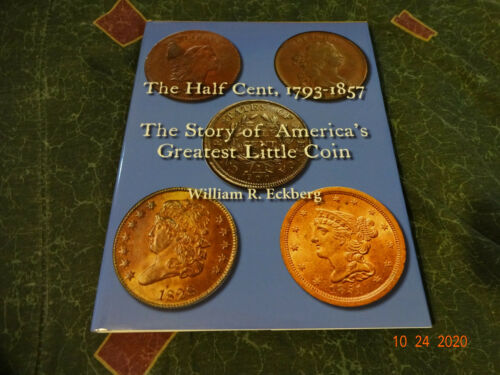 SIGNED - The Half Cent, 1793-1857 by William Eckberg - K1147