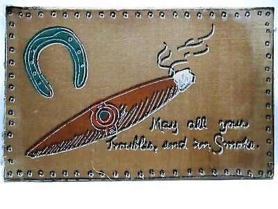1907 SILK FRONT POSTCARD CIGAR & HORSESHOE, MAY ALL YOUR TROUBLES END IN SMOKE
