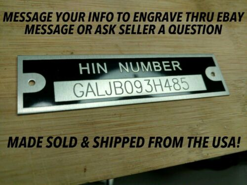 ENGRAVED HULL HIN NUMBER PLATE DATA IDENTIFICATION ID TAG BOAT VIN