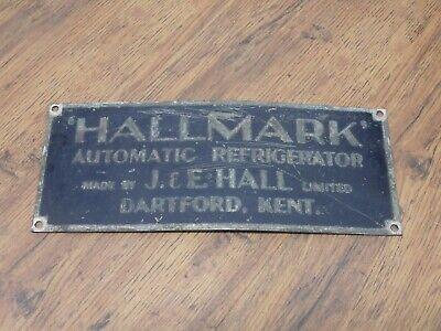 ANTIQUE METAL PLAQUE SIGN HALLMARK AUTOMATIC REFRIGERATOR j & e HALL DARTFORD