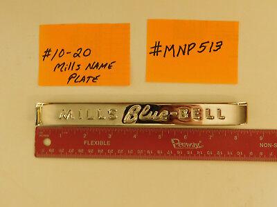 MILLS REPRO HI TOP NAME PLATE MILLS ANTIQUE SLOT MACHINE MLB7840 #10-20 #MNP-513
