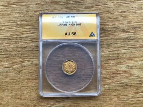 1871 Japan Gold 1 Yen High Dot ANACS AU 58 VERY RARE