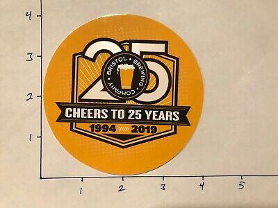 """Bristol Brewing Company """"Cheers to 25 Years"""" Beer Sticker...RARE!!!"""