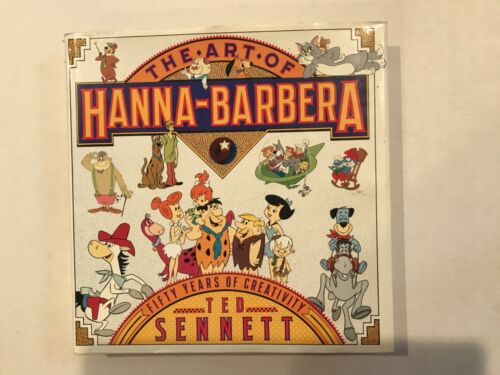 The ART of HANNA BARBERA FIFTY YEARS of CREATIVITY by Ted Sennett Hardcover