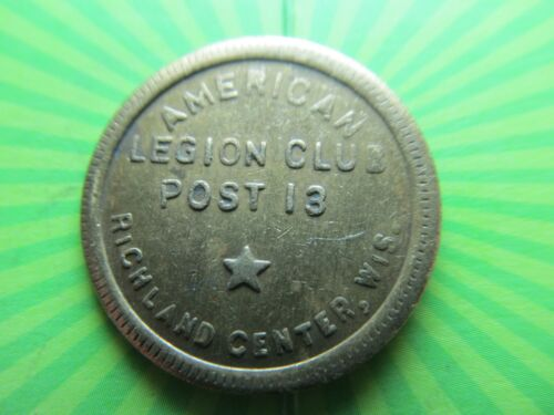 RICHLAND CENTER, WI Good For 5 C In Trade Token AMERICAN LEGION CLUB POST 13