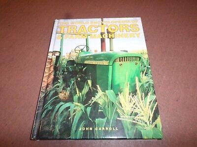 The World Encyclopedia of Tractors and Farm Machinery by Carroll, John Hardback