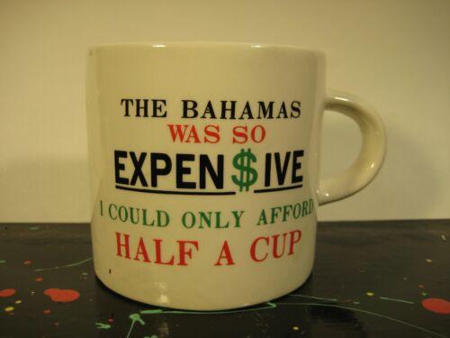 """The Bahamas was So Expensive"" Novelty Half a Cup Coffee Mug"